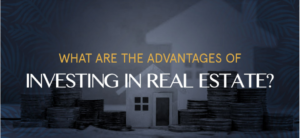 5 Best Advantages of Investing in Real Estate- Queen Land